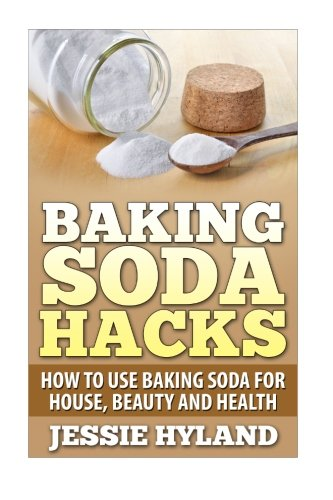 Baking Soda Hacks: How to use Baking Soda for House, Beauty and Health (Bicarbonate Of Soda For Cleaning compare prices)