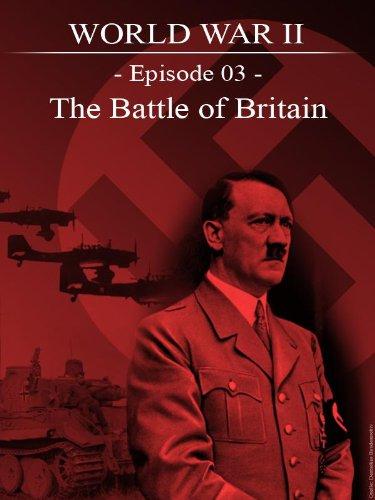 World War II - Episode 03 - The battle of britain