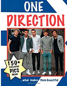 One Direction...What Makes Them Beautiful by CreateSpace Independent Publishing Platform