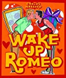 img - for Wake Up Romeo book / textbook / text book