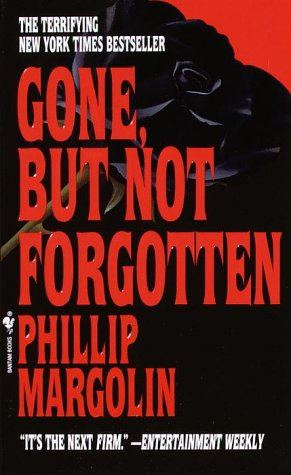 Gone But Not Forgotten, PHILLIP M. MARGOLIN