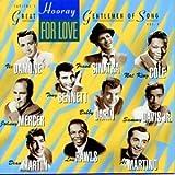 Hooray For Love: Capitol's Great Gentlemen Of Song, Vol. 1 ~ Great Gentlemen Of...