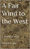 A Fair Wind to the West (The story of the life of Captain James Walker, Royal Marines Book 2)