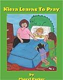 Kiera Learns to Pray