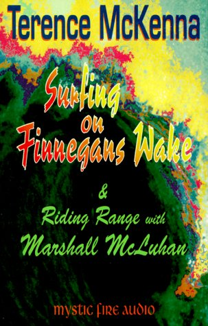 Surfing on Finnegans Wake: & Riding Range: Terence McKenna, Marshall McLuhan: 0715098769110: Amazon.com: Books