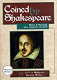 Coined by Shakespeare: Words and Meanings First Penned by the Bard (0877793530) by Stanley Malless