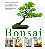 Bonsai: From Native Trees and Shrubs Werner Busch
