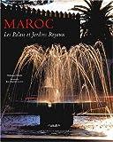 echange, troc Mohamed Metalsi, Jean-Baptiste Leroux - Maroc : Les palais et jardins royaux
