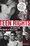 Teen Rights: A Legal Guide for Teens and the Adults in Their Lives