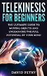 Telekinesis for Beginners: The Ultima...