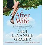 The After Wife: A Novel | Gigi Levangie Grazer