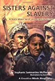 Sisters Against Slavery (Creative Minds Biography)