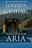 FOUR GIFTS FOR ARIA (Historical Romance)