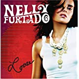 Loose (1 Bonus Track)by Nelly Furtado