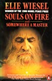 Souls on Fire and Somewhere a master (0140067892) by Elie Wiesel