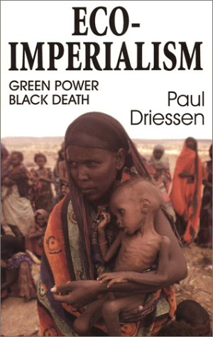 Eco-Imperialism: Green Power Black Death