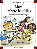 echange, troc Dominique de Saint Mars, Serge Bloch - Max embête les filles