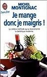 Je mange donc je maigris ! par Montignac
