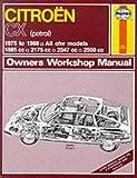 Citroen CX (Petrol)1975-88 Owner's Workshop Manual (Service & repair manuals) J. H. Haynes