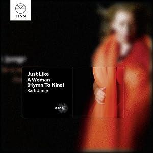 Just Like A Woman (Hymn To Nina)