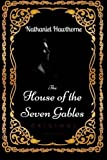 Image of The House of the Seven Gables: By Nathaniel Hawthorne - Illustrated