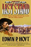 THE LAST STAND: A Novel About George Armstrong Custer and the Plains Indians
