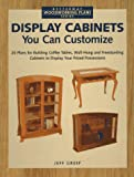 Display Cabinets You Can Customize (Betterway Woodworking Plans Series)