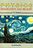 Physics: Imagination and Reality (997150930X) by Wallace, Philip R.