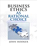 img - for Business Ethics as Rational Choice book / textbook / text book
