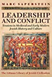 Leadership and Conflict: Tensions in Medieval and Early Modern Jewish History and Culture
