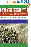 So Far From God: The U. S. War With Mexico, 1846–1848