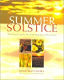 The Summer Solstice: Celebrating the Journey of the Sun from May Day to Harvest