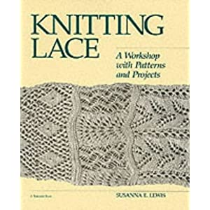 Knitting Lace: A Workshop with Patterns and Projects (Threads Books)