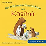 Die schönsten Geschichten von Kasimir | Lars Klinting