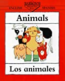 Animals/Los Animales (Barron's Bilingual First Books) (Spanish Edition) (0764100386) by Clare Beaton