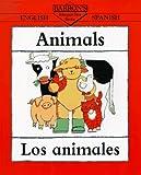 Animals/Los Animales (Barron's Bilingual First Books) (Spanish Edition)