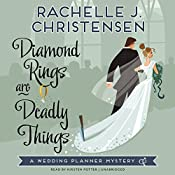 Diamond Rings Are Deadly Things: The Wedding Planner Mysteries, Book 1 | Rachelle J. Christensen