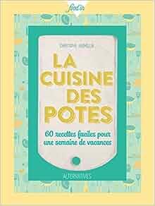 La cuisine des potes: Hermellin Christophe: 9782072590870: Amazon.com