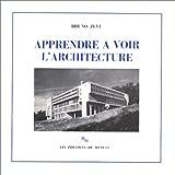echange, troc Bruno Zevi - APPRENDRE A VOIR L'ARCHITECTURE