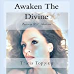 Awaken the Divine: Exposing U.S. Andersen | Tricia Marie Topping,Uell Stanley Anderson