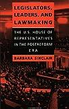 Legislators, Leaders, and Lawmaking: The U.S. House of Representatives in the Postreform Era