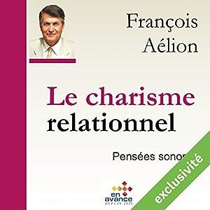 Le charisme relationnel | Livre audio