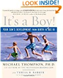 It's a Boy!: Your Son's Development from Birth to Age 18