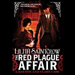 The Red Plague Affair: A Bannon and Clare Case (       UNABRIDGED) by Lilith Saintcrow Narrated by Jane Collingwood