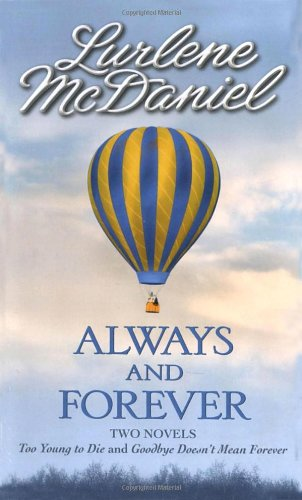 Always and Forever: Two novels: Too Young to Die & Goodbye Doesn't Mean Forever
