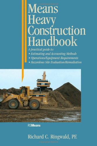 Means Heavy Construction Handbook: A Practical Guide to Estimating and Accounting Methods, Operations/Equipment Requirements, Hazardous Site Evaluation/Remediation - RSMeans - RS-67148 - ISBN: 087629283X - ISBN-13: 9780876292839