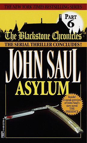 Asylum (Blackstone Chronicles, No 6), John Saul