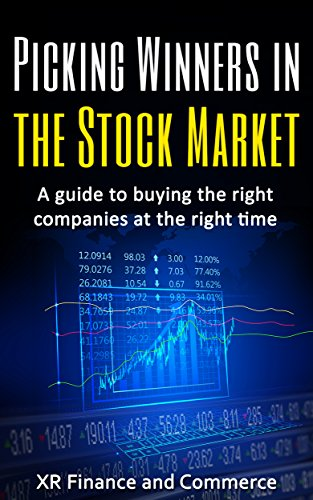 Stock Market: Picking winners in the Stock Market: A guide to buying the right companies at the right time