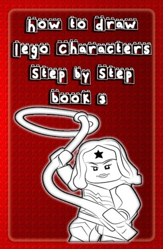 How to Draw Lego Characters Step by Step Book 3: Learn to Draw Lego Super heros, Monsters Fighters & many more for Kids & Beginners (Drawing Lego Instruction Book) (Volume 3) (Draw Lego compare prices)