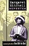img - for Margaret Mitchell, Reporter book / textbook / text book